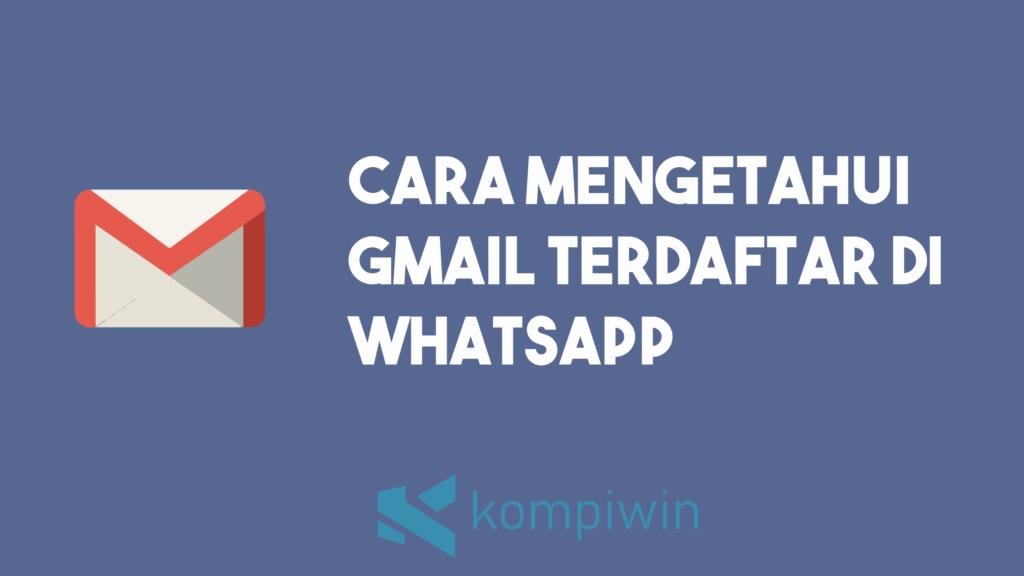 Cara Mengetahui Gmail Yang Terdaftar Di WhatsApp 2
