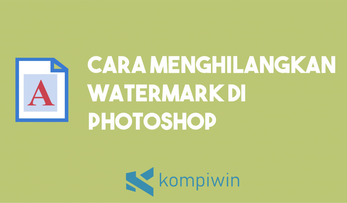 Cara Menghilangkan Watermark Di Photoshop 1