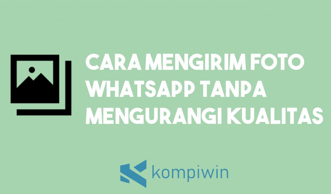 Cara Mengirim Foto WhatsApp Tanpa Mengurangi Kualitas 1