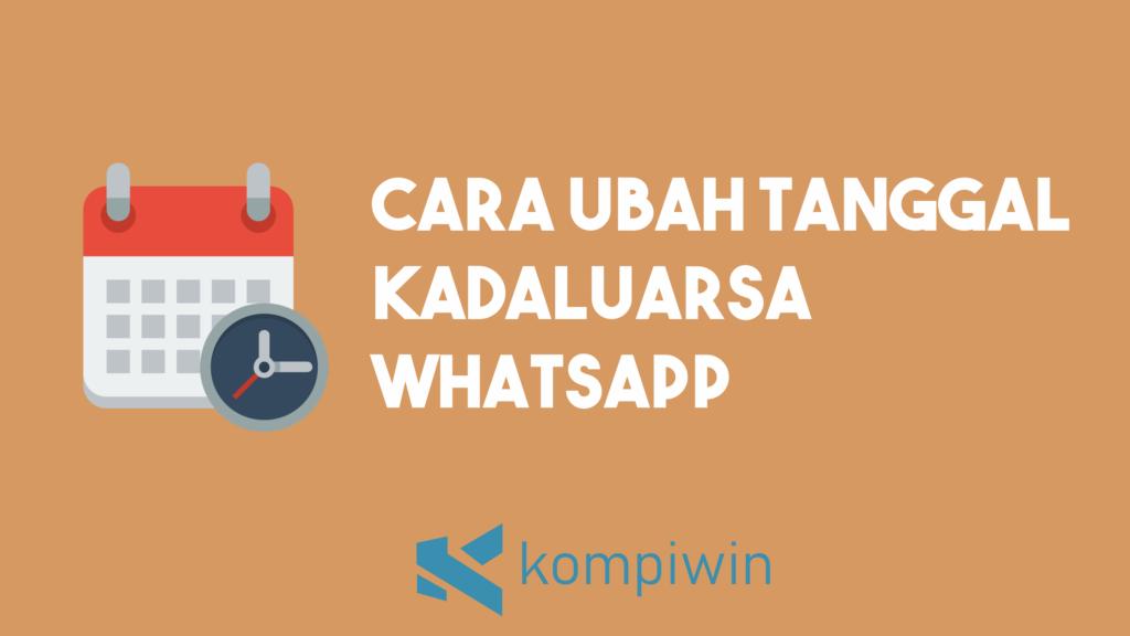 Cara Mengubah Tanggal Kadaluarsa WhatsApp 4