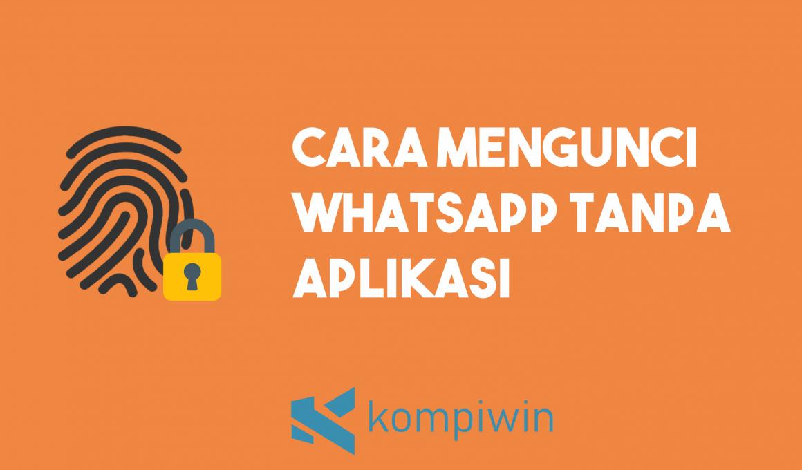 Cara Mengunci Whatsapp Tanpa Aplikasi 1