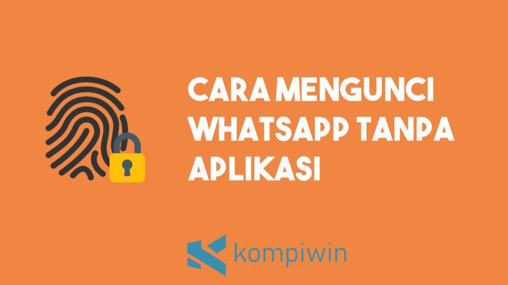 Cara Mengunci Whatsapp Tanpa Aplikasi 8