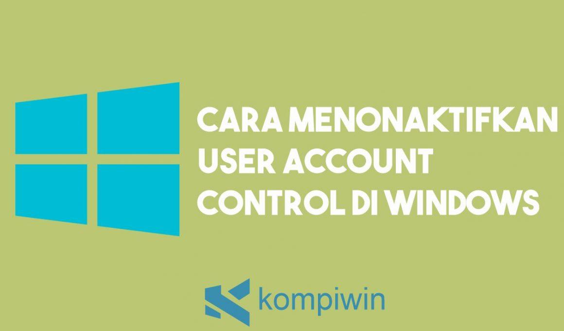 Cara Menonaktifkan UAC di Windows