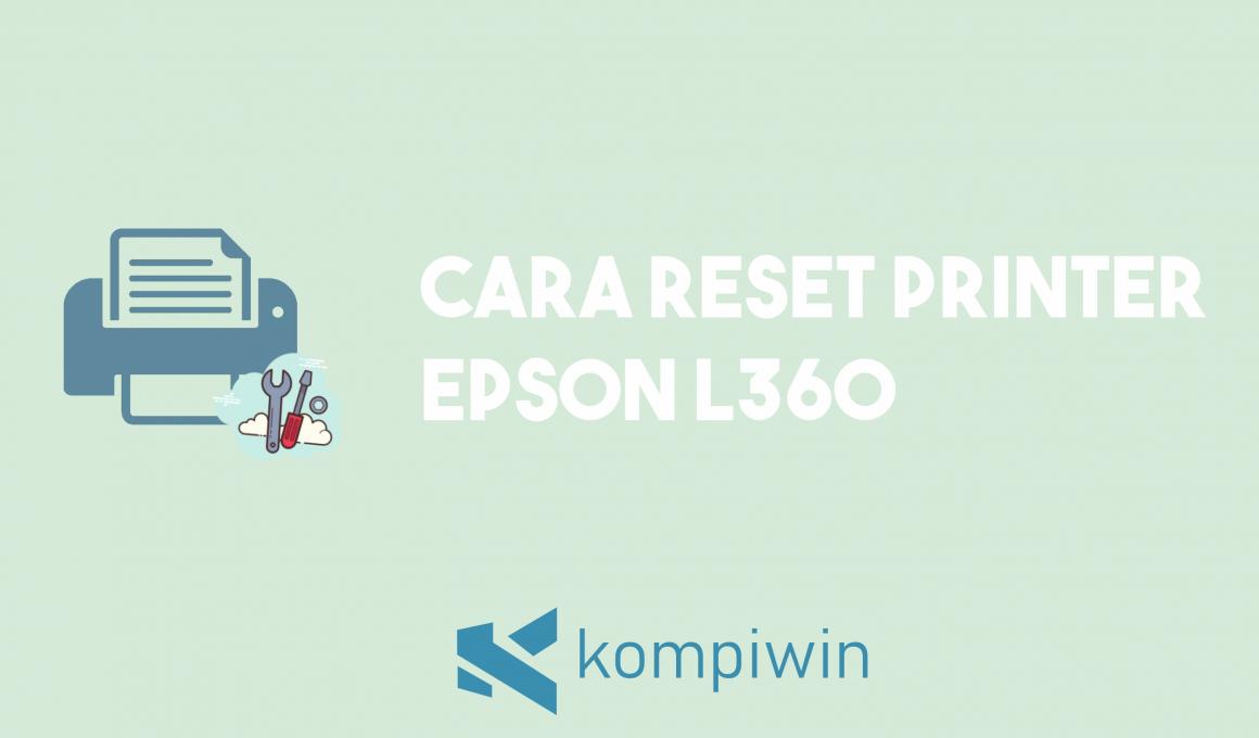 Cara Reset Epson L360 1