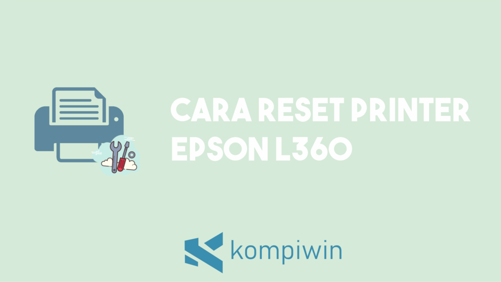 Cara Reset Epson L360 7