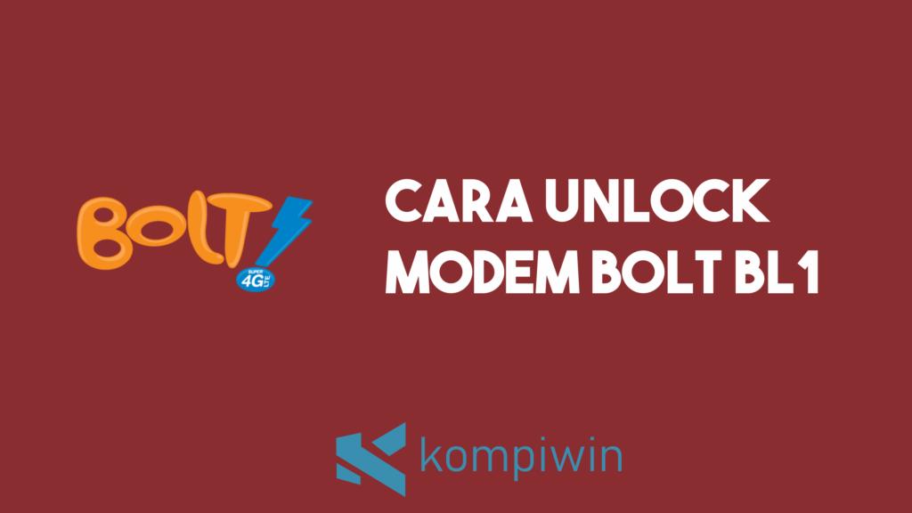 Cara Unlock Modem Bolt BL1 7