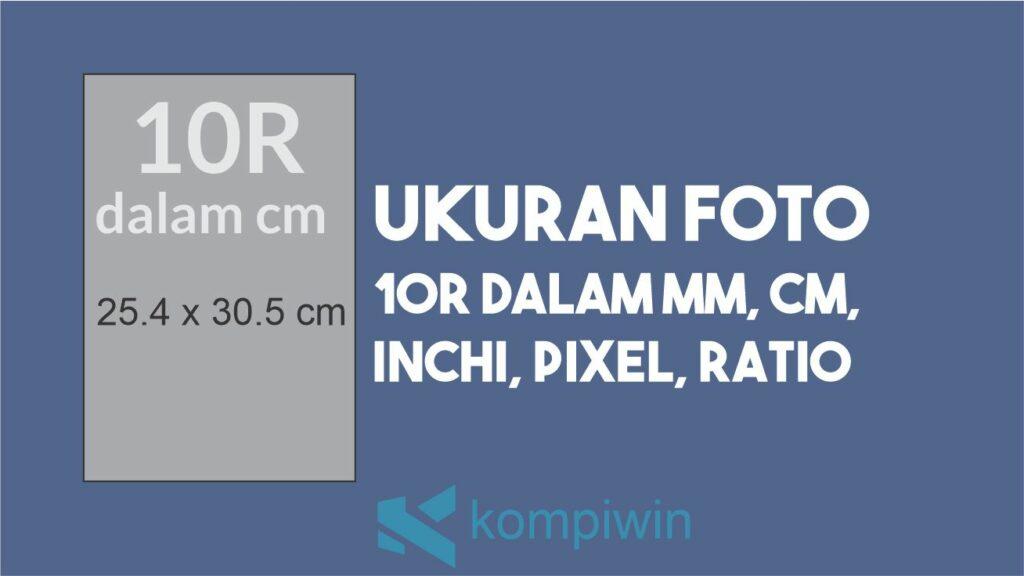 Ukuran Foto 10R