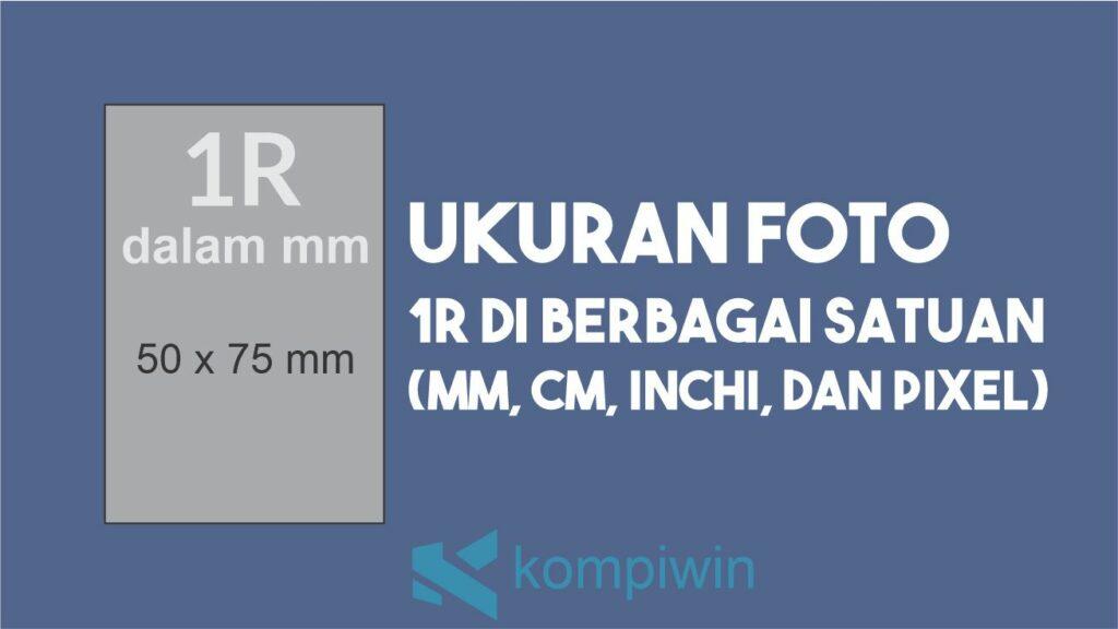 Ukuran Foto 1R