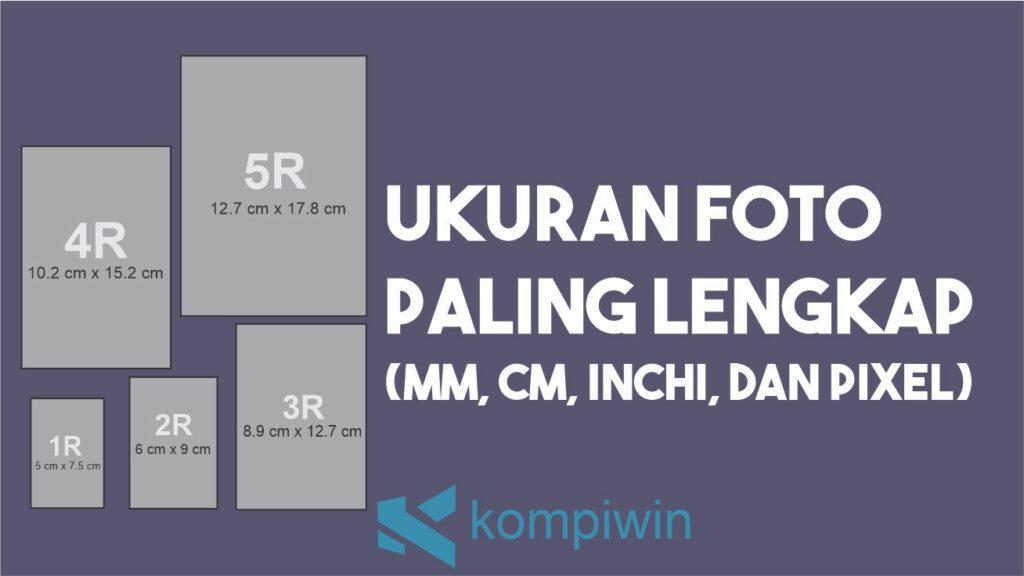 Ukuran Foto Lengkap