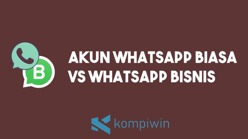 7 Perbedaan Whatsapp Biasa (Personal) dengan Whatsapp Bisnis 3
