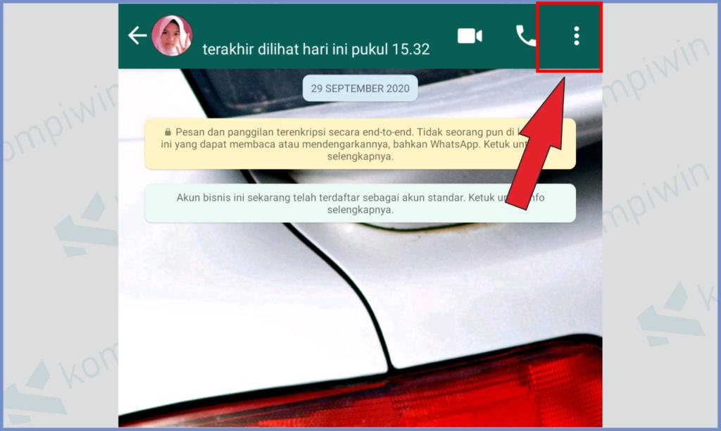 Buka Chat Kontak Dan Tekan Icon Titik Tiga Di Pojok Kanan Atas