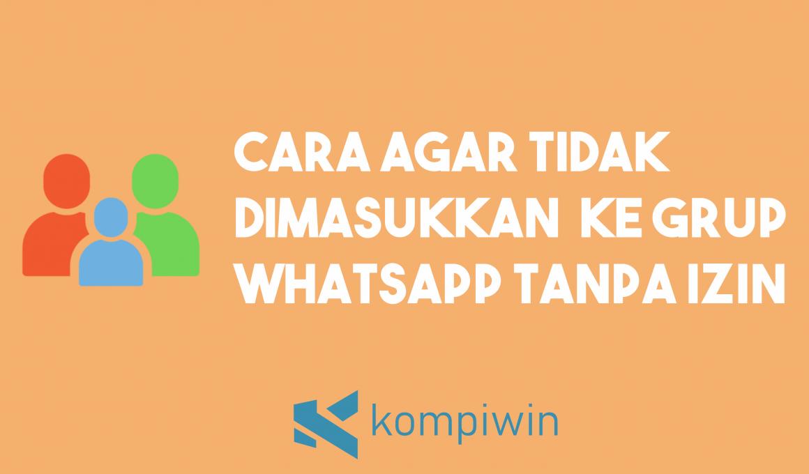 Cara Agar Tidak Dimasukkan Ke Grup WhatsApp Tanpa Izin 1