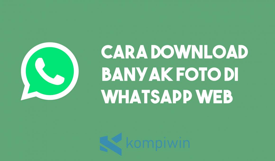 Cara Download Banyak Foto Di WhatsApp Web 2