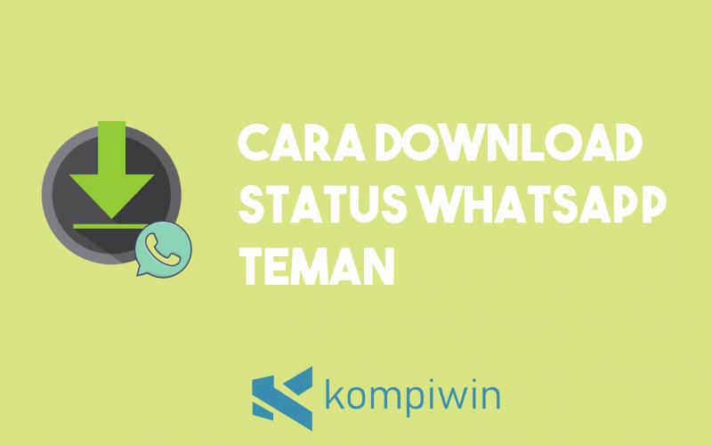 Cara Download Status WhatsApp Teman 2