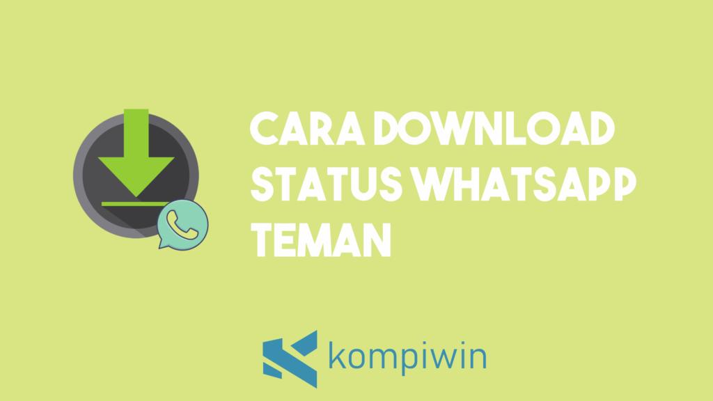 Cara Download Status WhatsApp Teman 7
