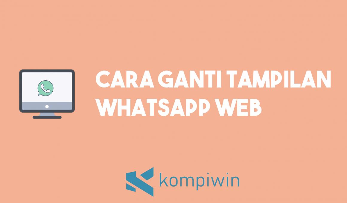Cara Ganti Tampilan WhatsApp Web 1