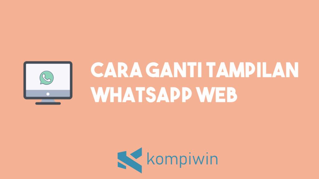 Cara Ganti Tampilan WhatsApp Web 9