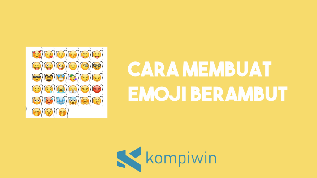 Cara Membuat Emoji Berambut 2