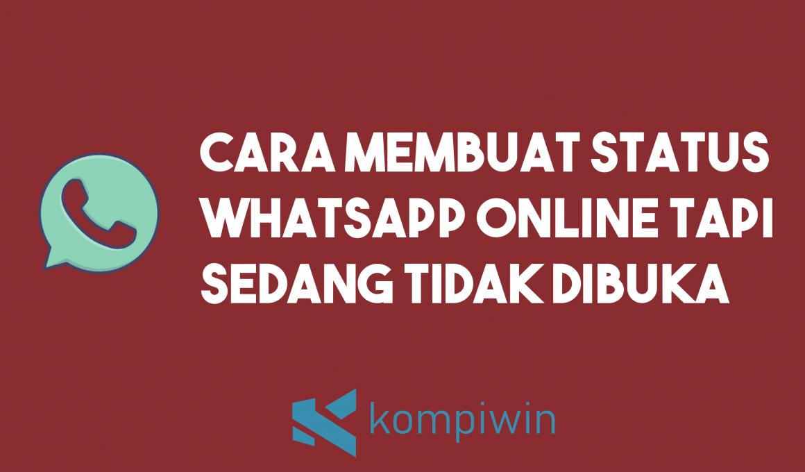 Cara Membuat Status WhatsApp Online Tapi Sedang Tidak Dibuka 1