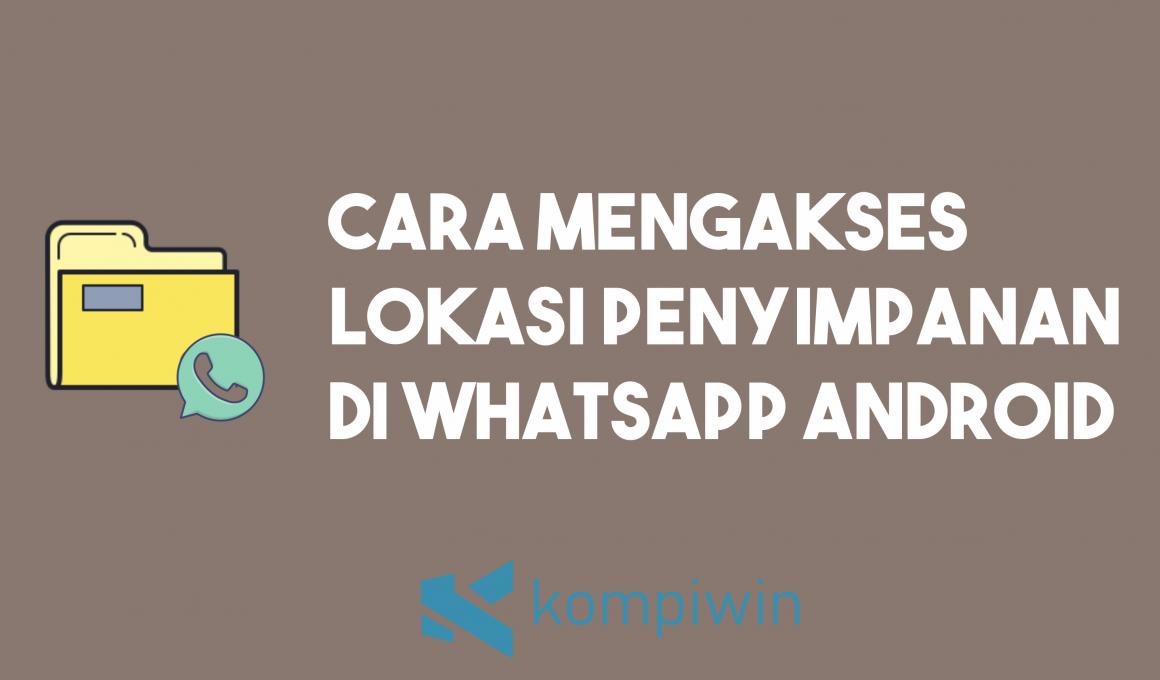 Cara Mengakses Lokasi Penyimpanan Media Di WhatsApp Android 6