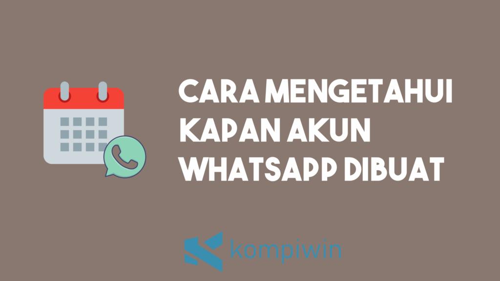 Cara Mengetahui Kapan Akun Whatsapp Dibuat 3