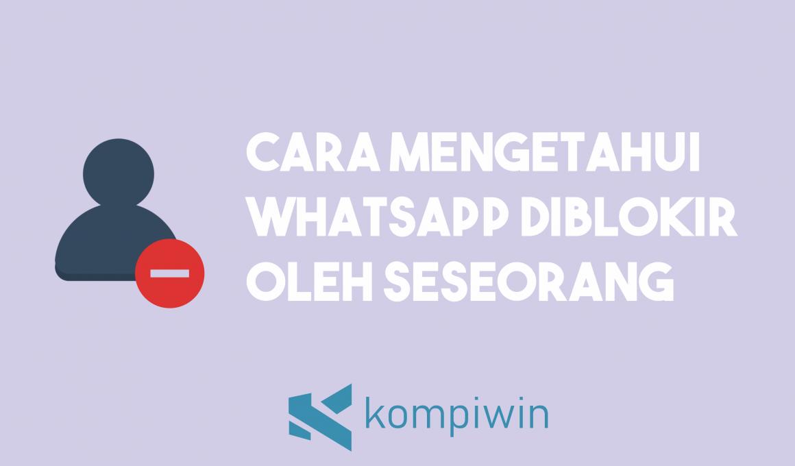 Cara Mengetahui WhatsApp Diblokir Oleh Seseorang 1