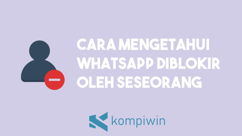 Cara Mengetahui WhatsApp Diblokir Oleh Seseorang 10