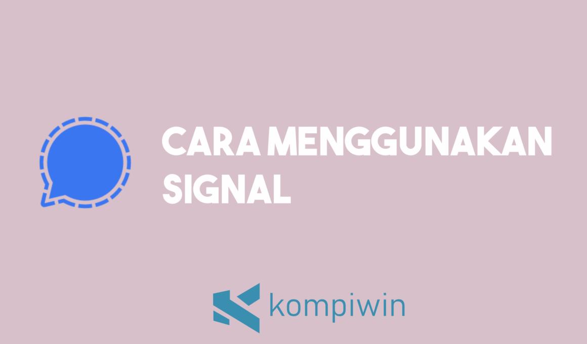 Cara Menggunakan Signal 1