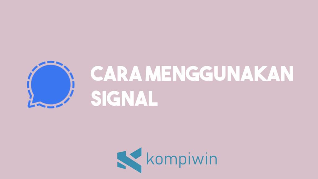 Cara Menggunakan Signal 8