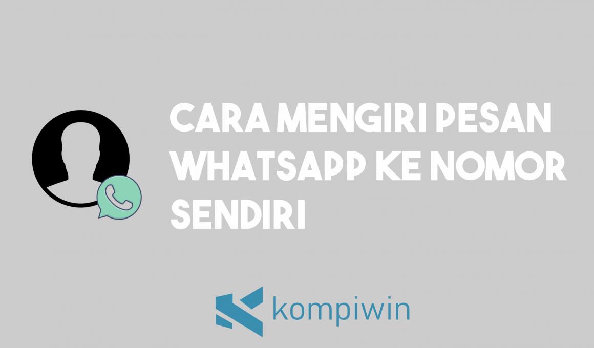 Cara Mengirim Pesan WhatsApp Ke Nomor Sendiri 3