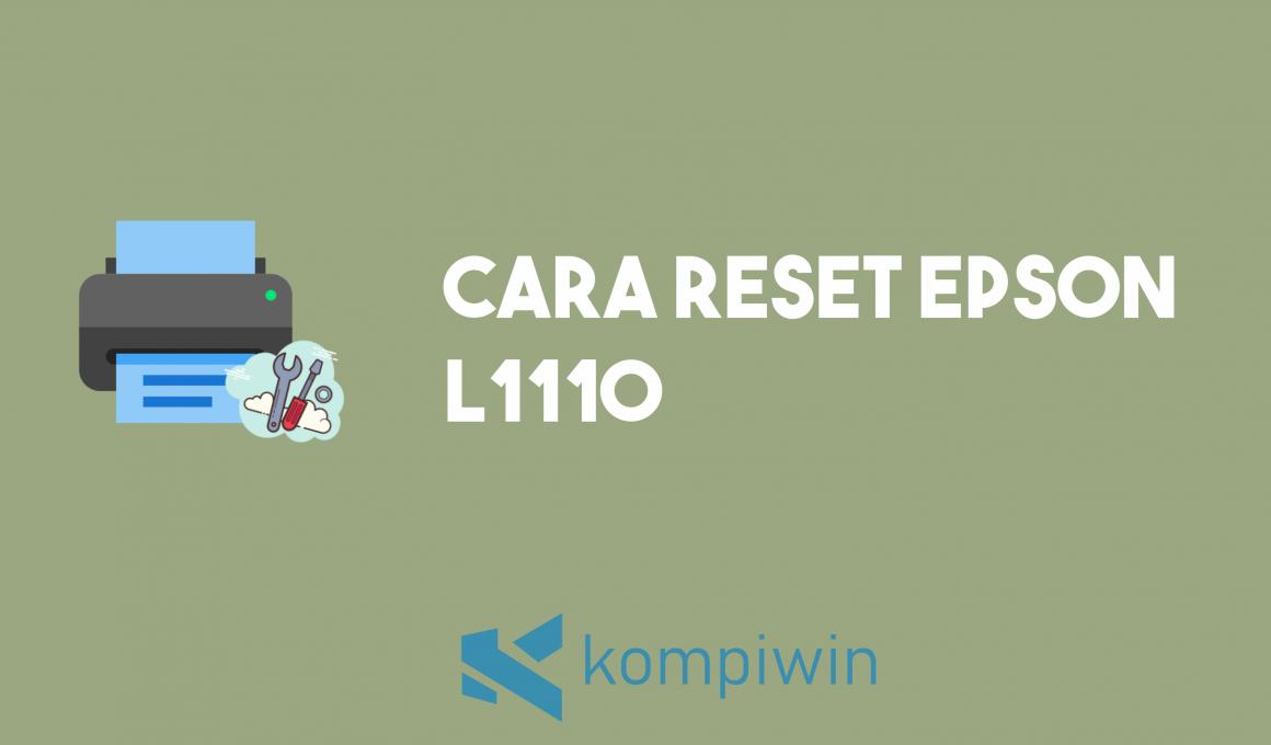 Cara Reset Epson L1110 5