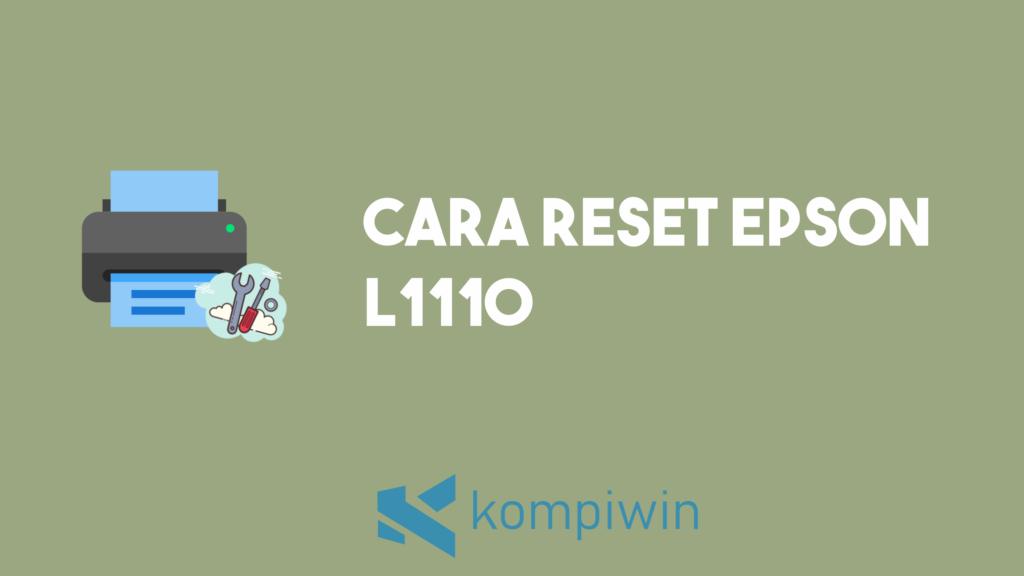 Cara Reset Epson L1110 9