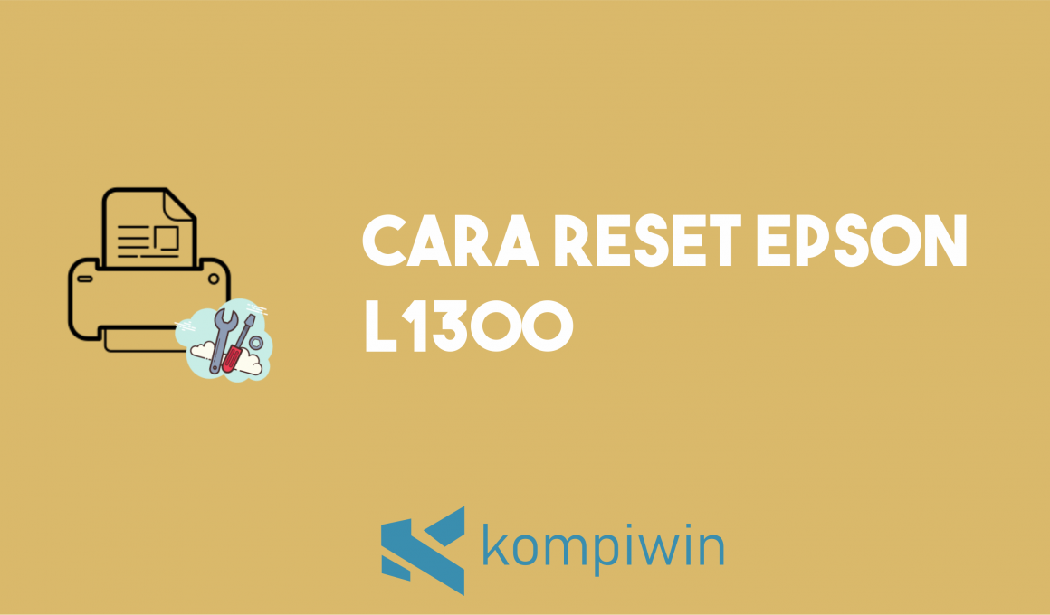 Cara Reset Epson L1300 1
