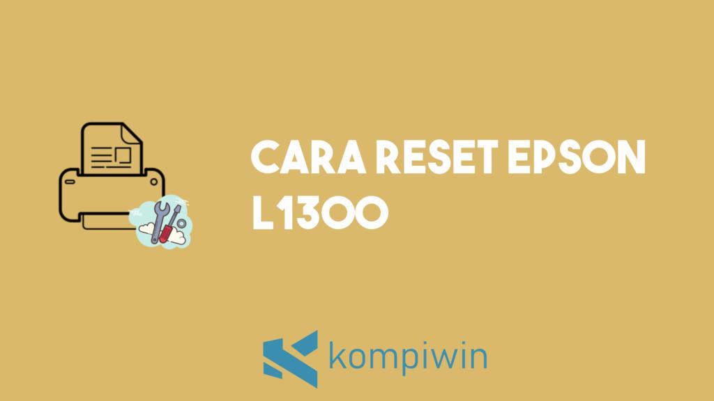Cara Reset Epson L1300 5