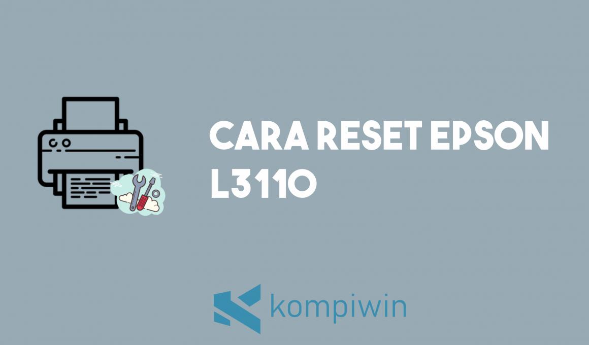 Cara Reset Epson L3110 1