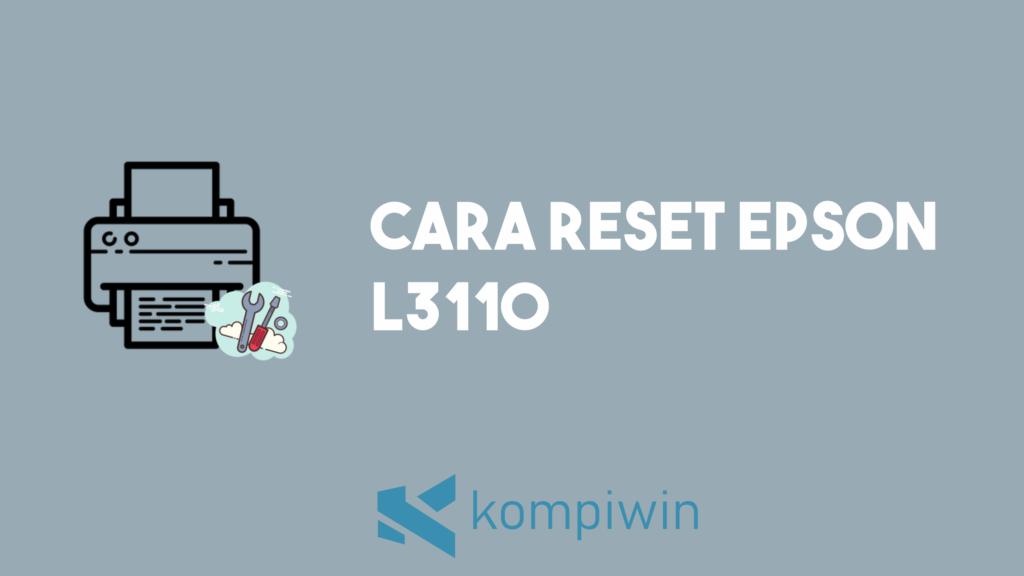 Cara Reset Epson L3110 8