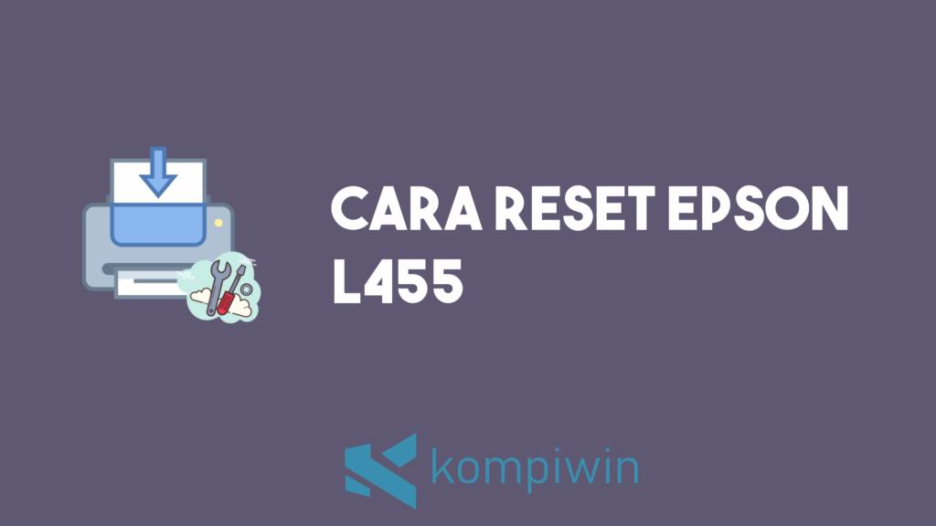 Cara Reset Epson L455 4