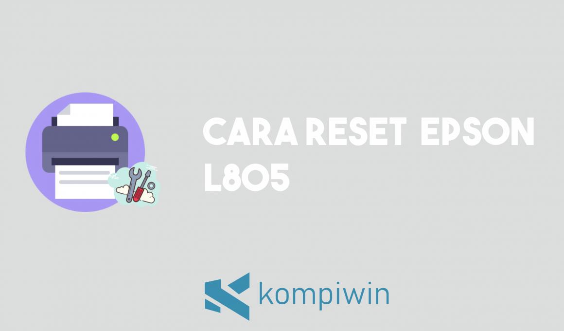Cara Reset Epson L805 3