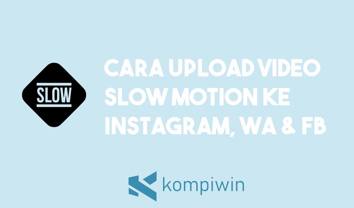 Cara Upload Video Slow Motion 1