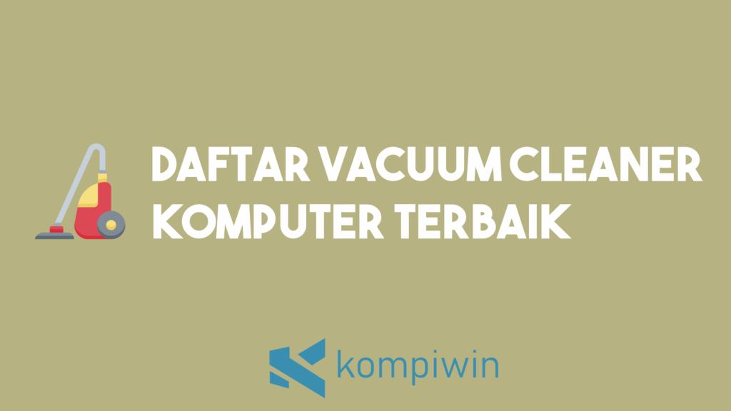 Vacuum Cleaner Komputer Terbaik 6
