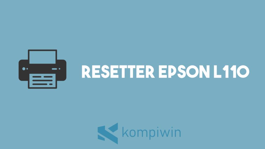 Resetter Epson L110 9