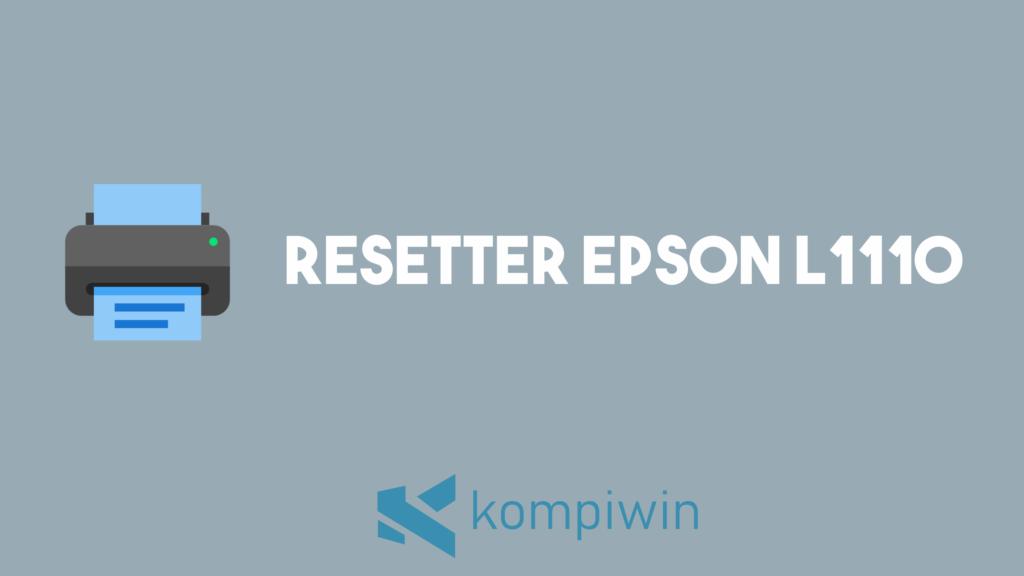 Resetter Epson L1110 5
