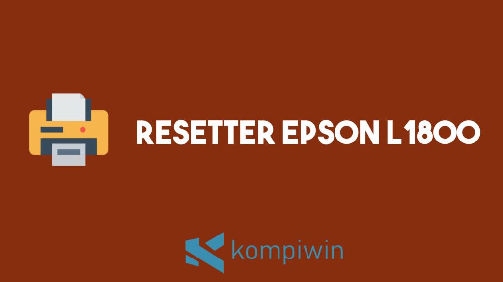 Resetter Epson L1800 1
