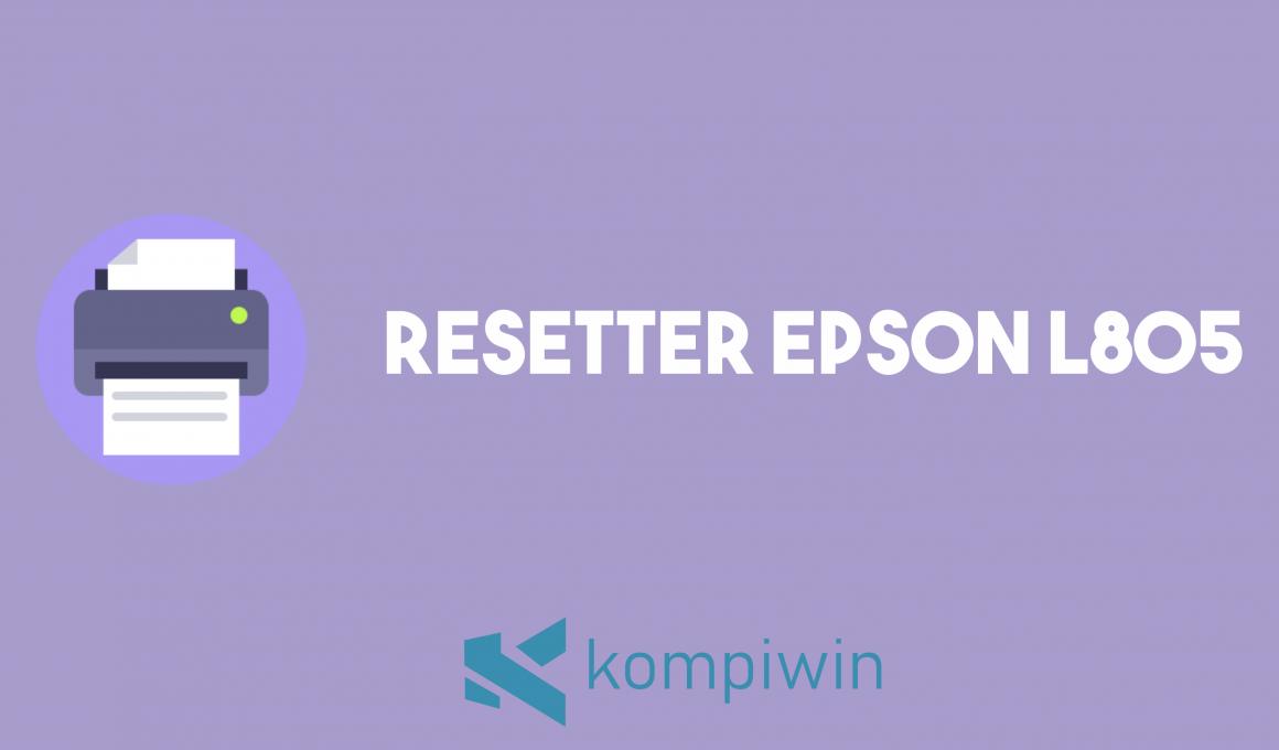 Resetter Epson L805 1