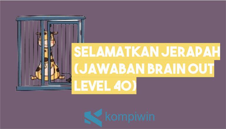 Selamatkan Jerapah - Jawaban Brain Out Level 40