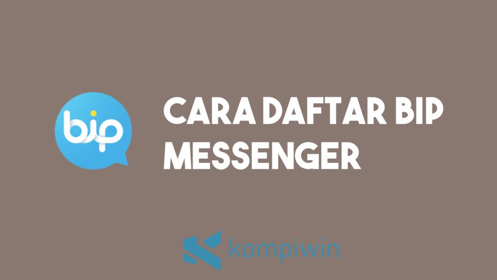 Cara Daftar BIP Messenger 1