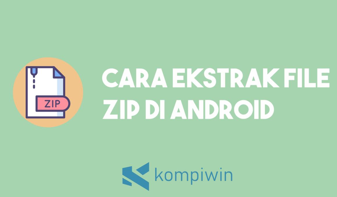 Cara Ekstrak File Zip Di Android 1