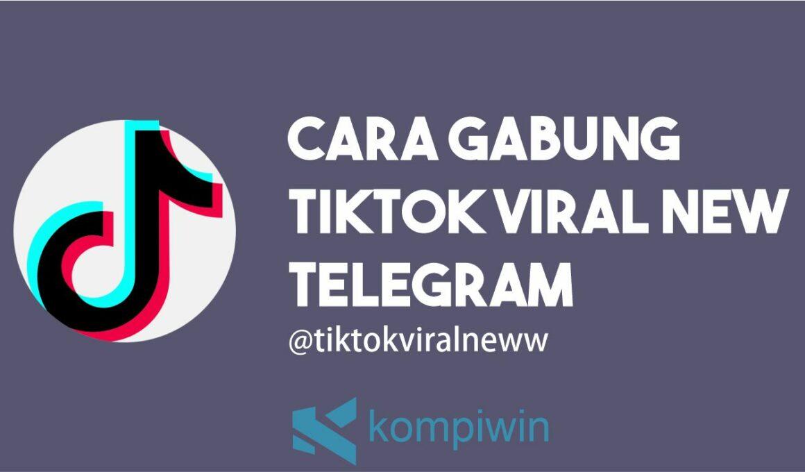 Cara Gabung Channel Tiktok Viral New Telegram @tiktokviralneww