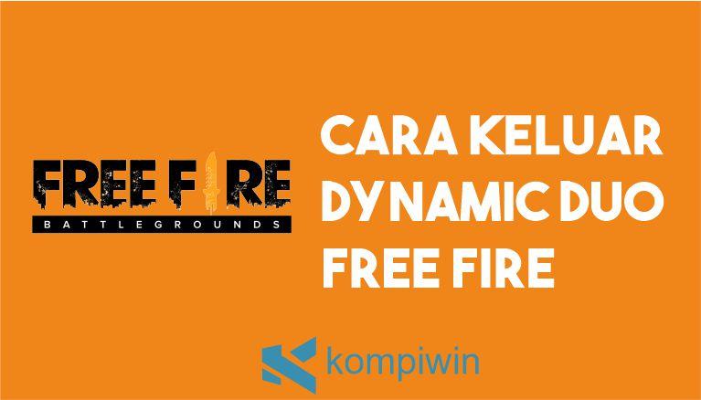 Cara Keluar Dynamic Duo Free Fire