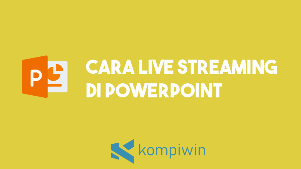 Cara Live Streaming Di PowerPoint 1
